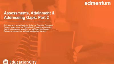 Assessments, Attainment & Addressing Gaps: Part 2