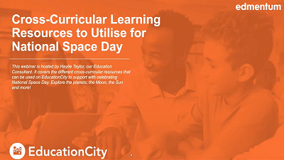 Cross-Curricular Learning Resources to Utilise for National Space Day Webinar